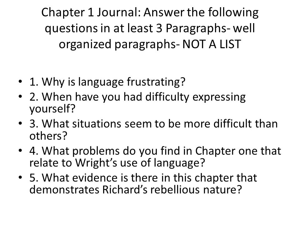 Chapter 1 Journal: Answer the following questions in at least 3 Paragraphs- well organized paragraphs- NOT A LIST