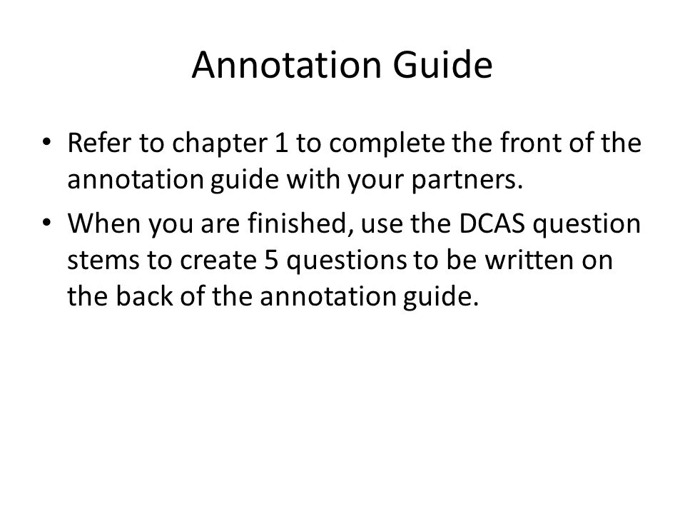 Annotation Guide Refer to chapter 1 to complete the front of the annotation guide with your partners.