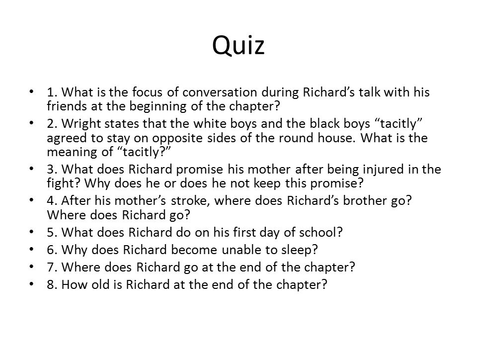 Quiz 1. What is the focus of conversation during Richard's talk with his friends at the beginning of the chapter