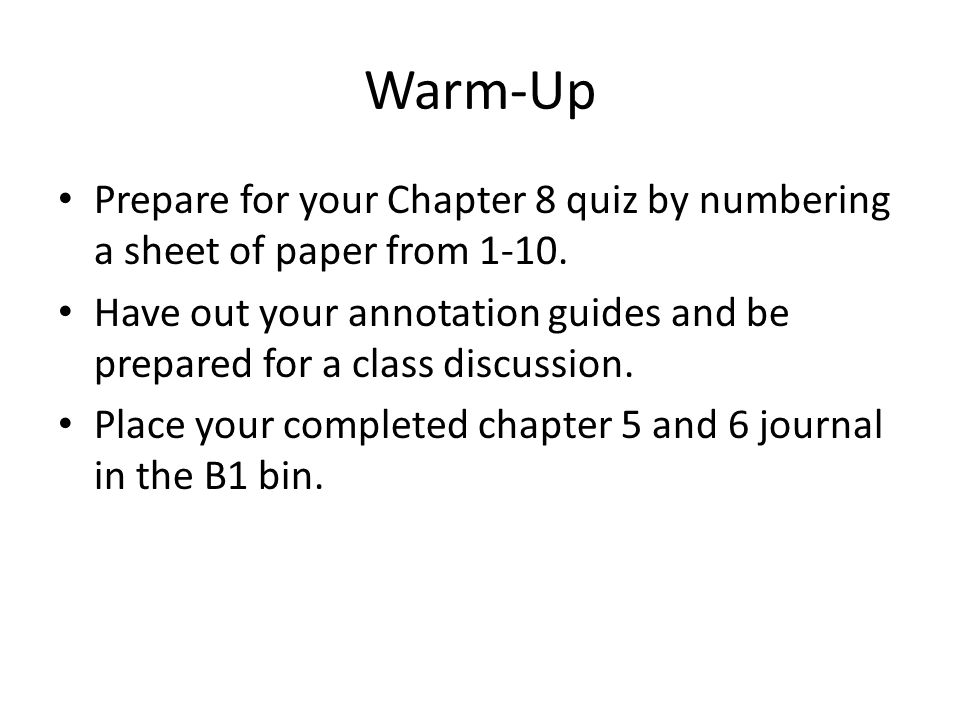 Warm-Up Prepare for your Chapter 8 quiz by numbering a sheet of paper from 1-10.