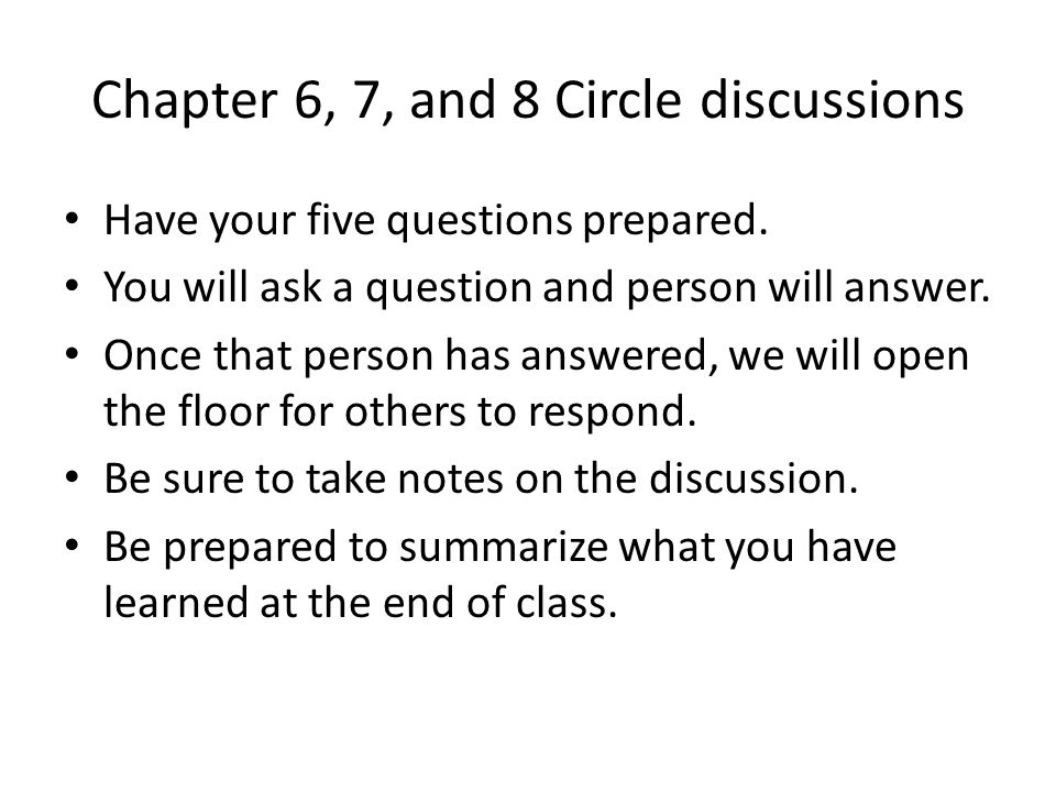 Chapter 6, 7, and 8 Circle discussions