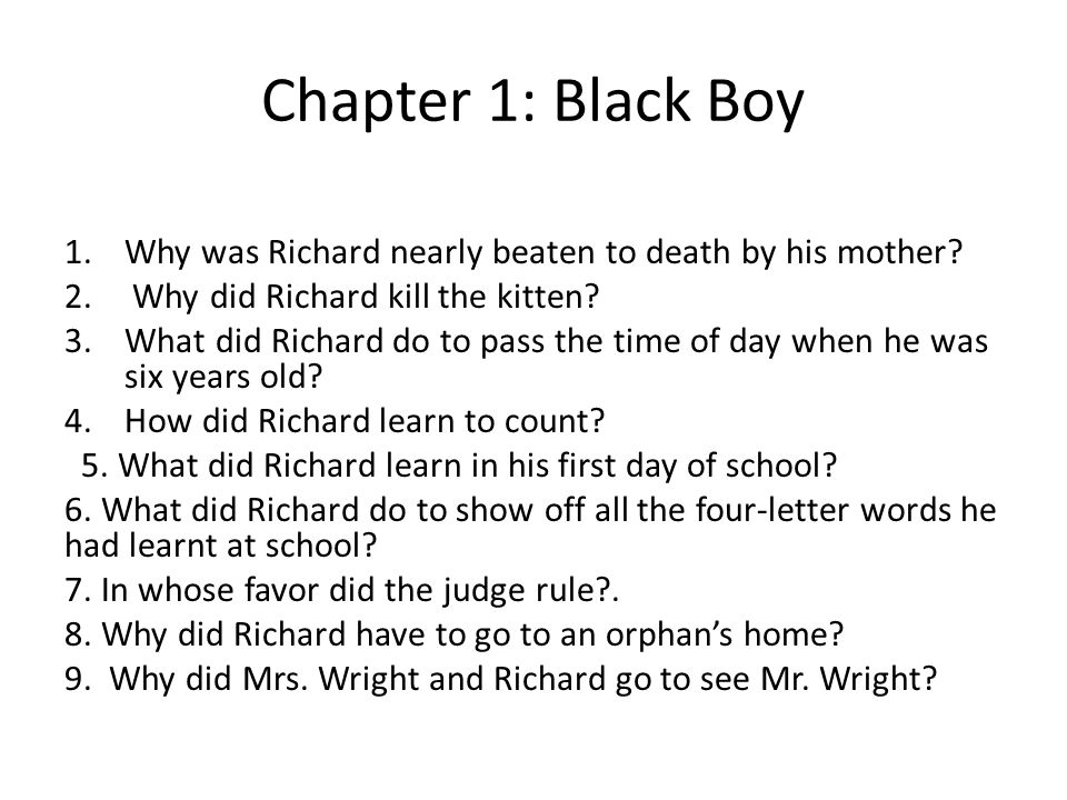 Chapter 1: Black Boy Why was Richard nearly beaten to death by his mother Why did Richard kill the kitten