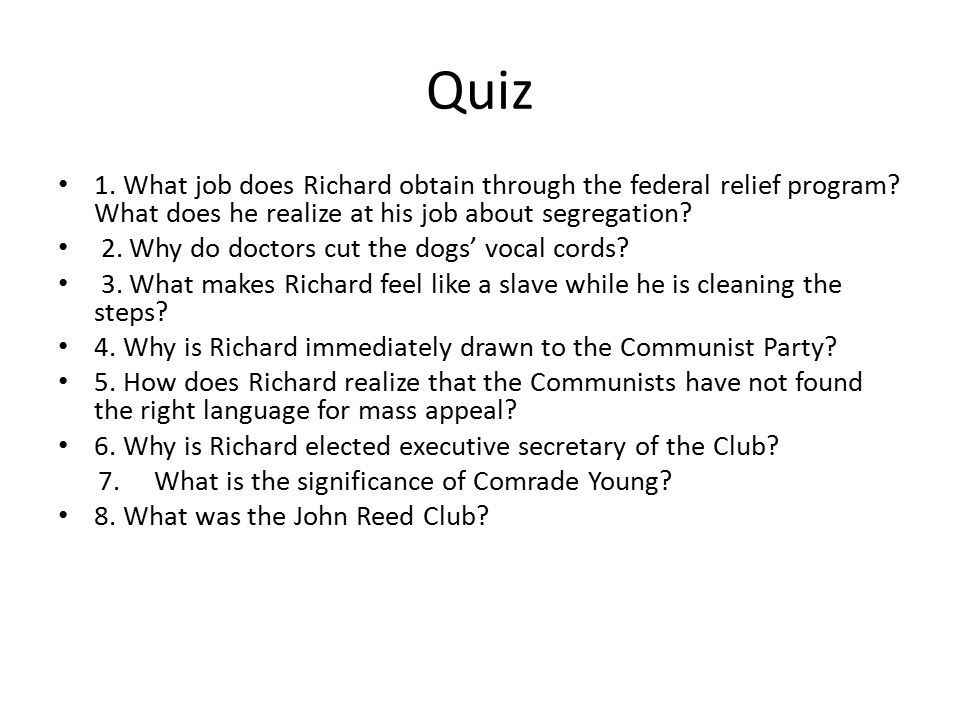 Quiz 1. What job does Richard obtain through the federal relief program What does he realize at his job about segregation