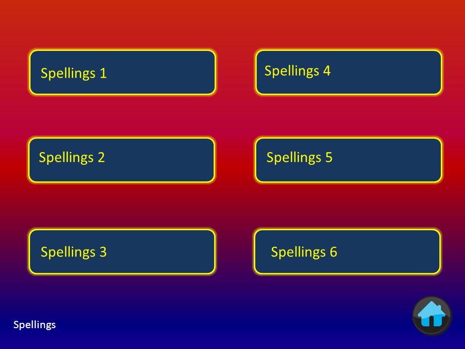 Spellings 1 Spellings 4 Spellings 2 Spellings 5 Spellings 3