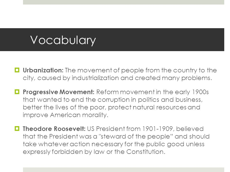 Vocabulary Urbanization: The movement of people from the country to the city, caused by industrialization and created many problems.