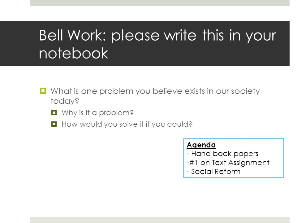 Bell Work: please write this in your notebook