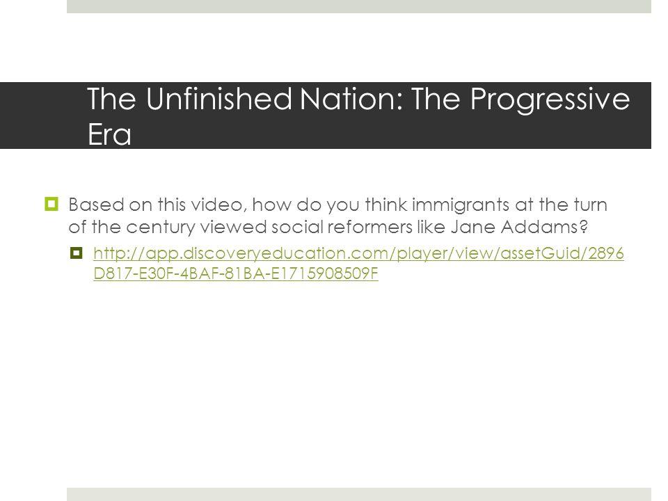 The Unfinished Nation: The Progressive Era