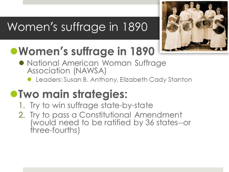 Women's suffrage in 1890 Women's suffrage in 1890 Two main strategies: