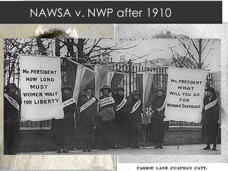 NAWSA v. NWP after 1910 Alice Paul Carrie Lane Chapman Catt