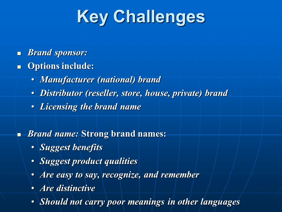 Key Challenges Brand sponsor: Options include: