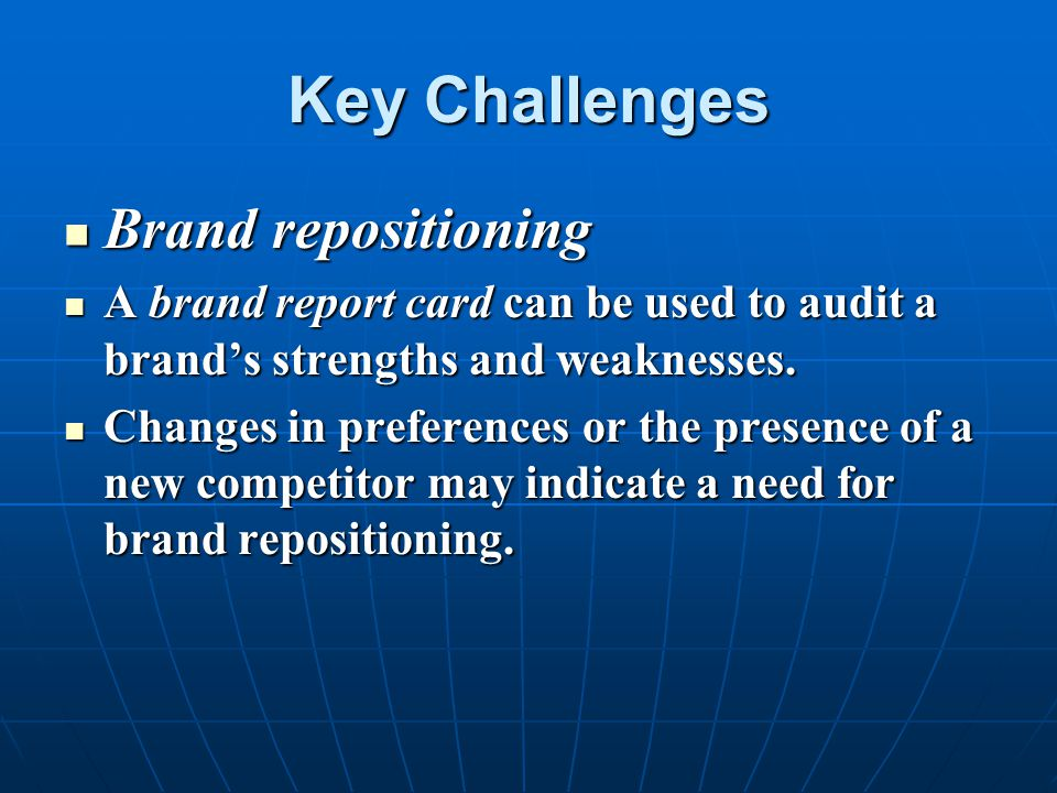 Key Challenges Brand repositioning