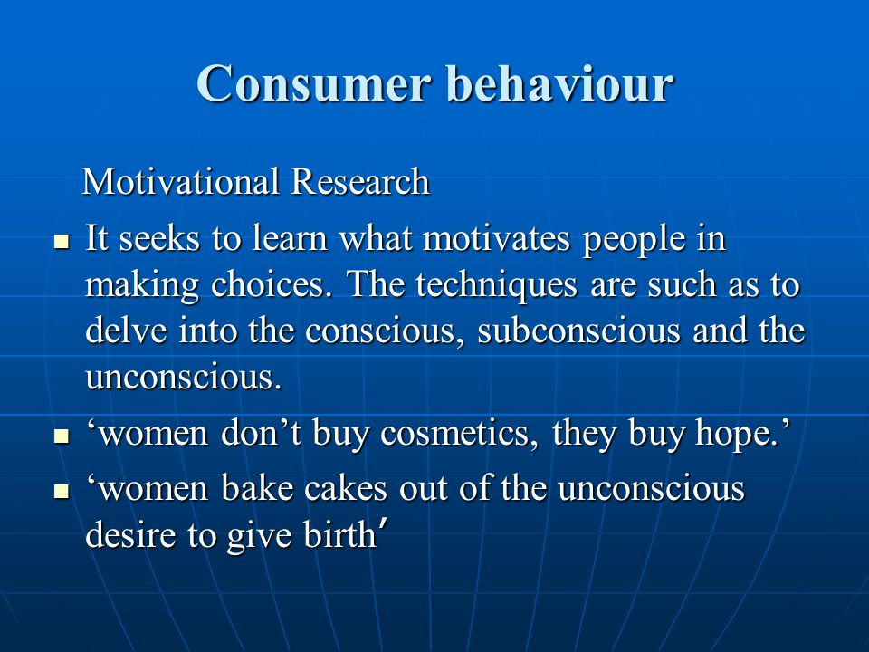 Consumer behaviour Motivational Research