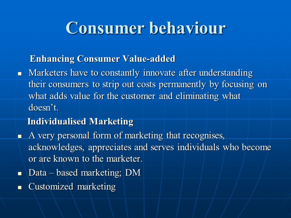 Consumer behaviour Enhancing Consumer Value-added