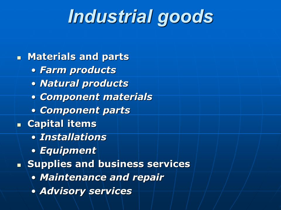 Industrial goods Materials and parts Farm products Natural products