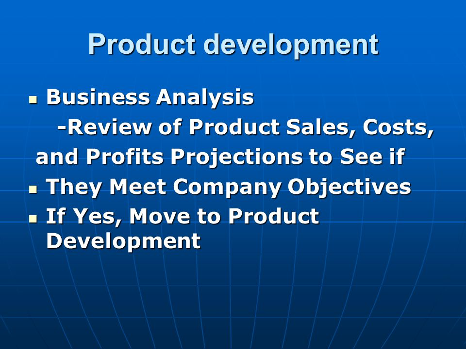 Product development Business Analysis -Review of Product Sales, Costs,