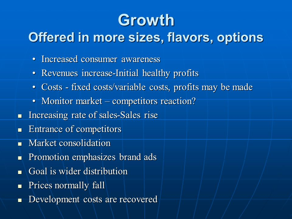 Growth Offered in more sizes, flavors, options