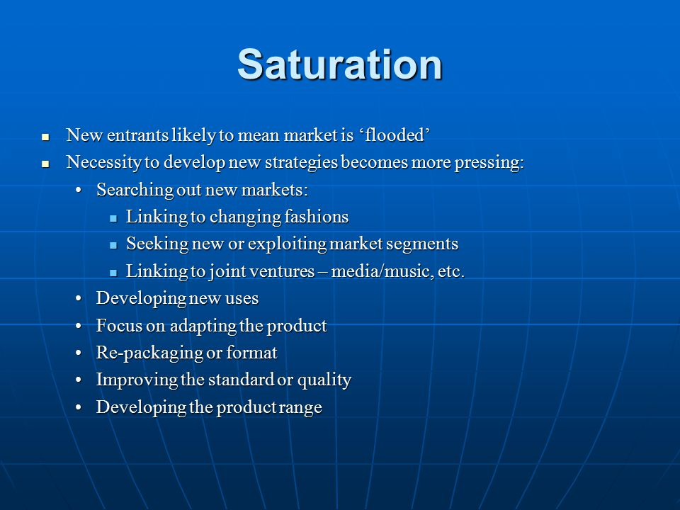 Saturation New entrants likely to mean market is 'flooded'