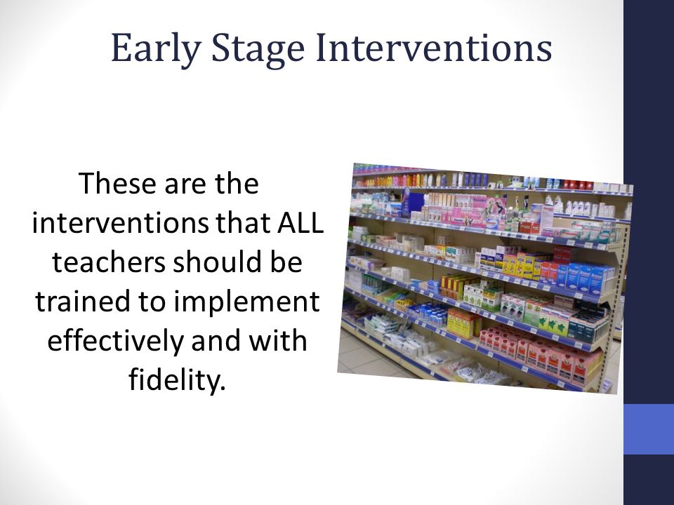 Early Stage Interventions