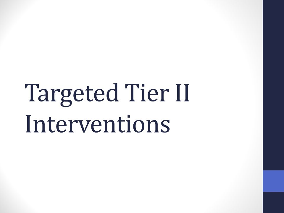 Targeted Tier II Interventions