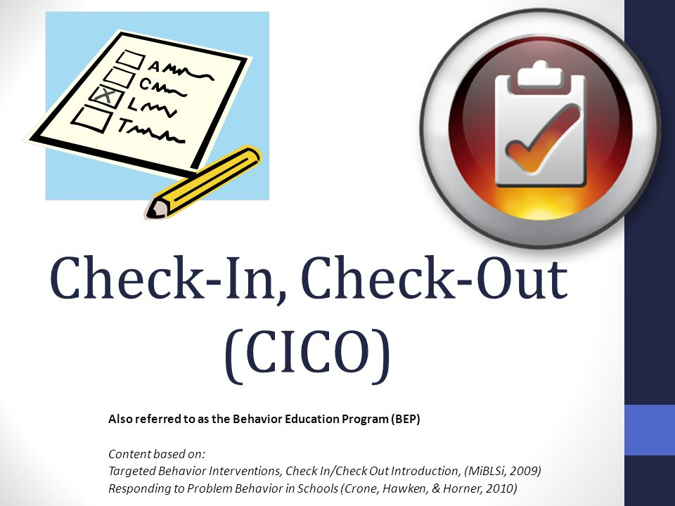 Check-In, Check-Out (CICO)