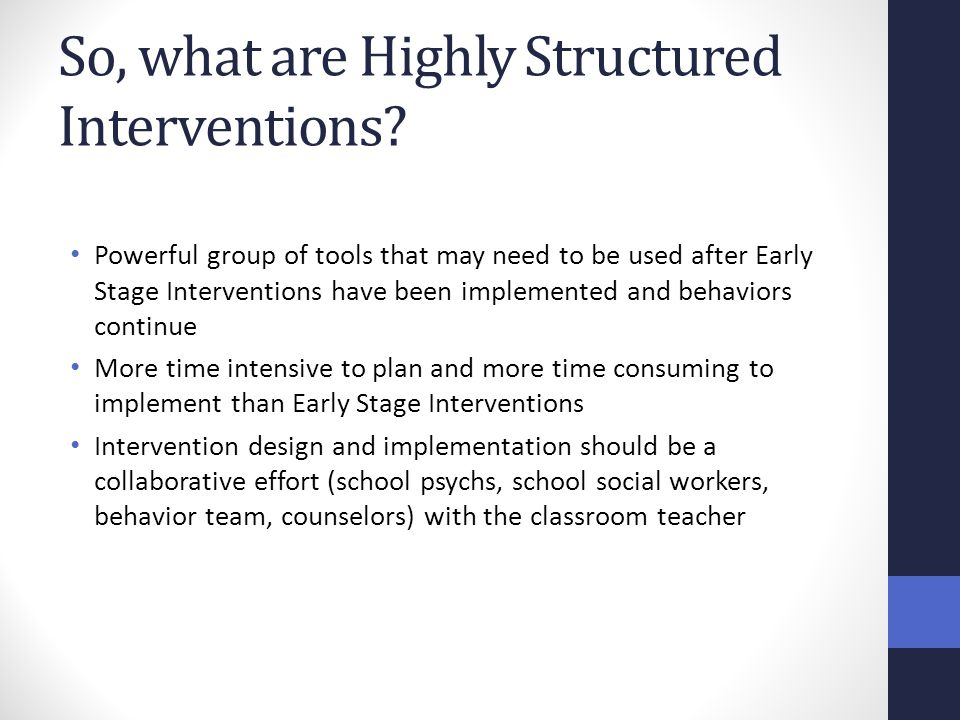So, what are Highly Structured Interventions
