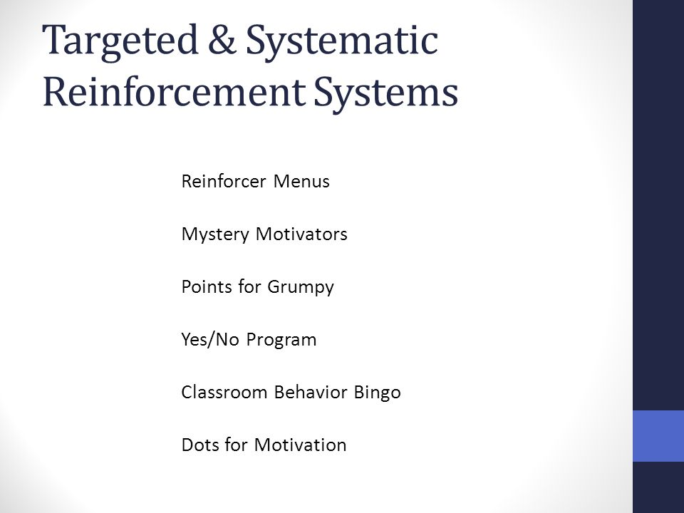 Targeted & Systematic Reinforcement Systems