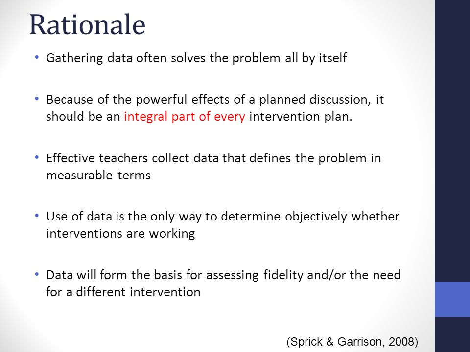 Rationale Gathering data often solves the problem all by itself