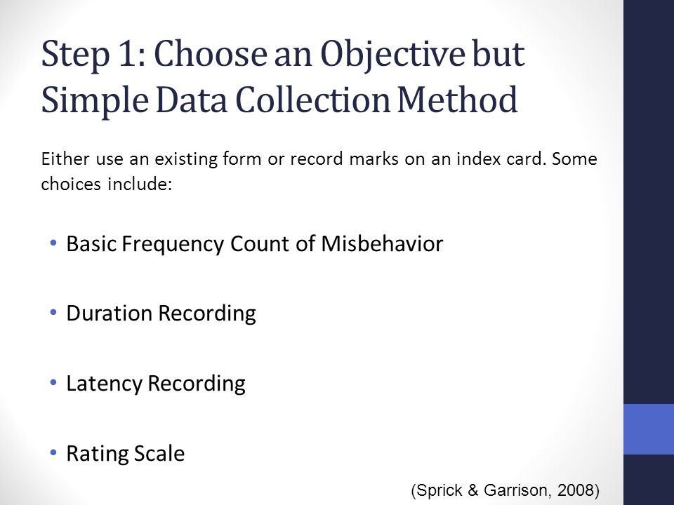 Step 1: Choose an Objective but Simple Data Collection Method