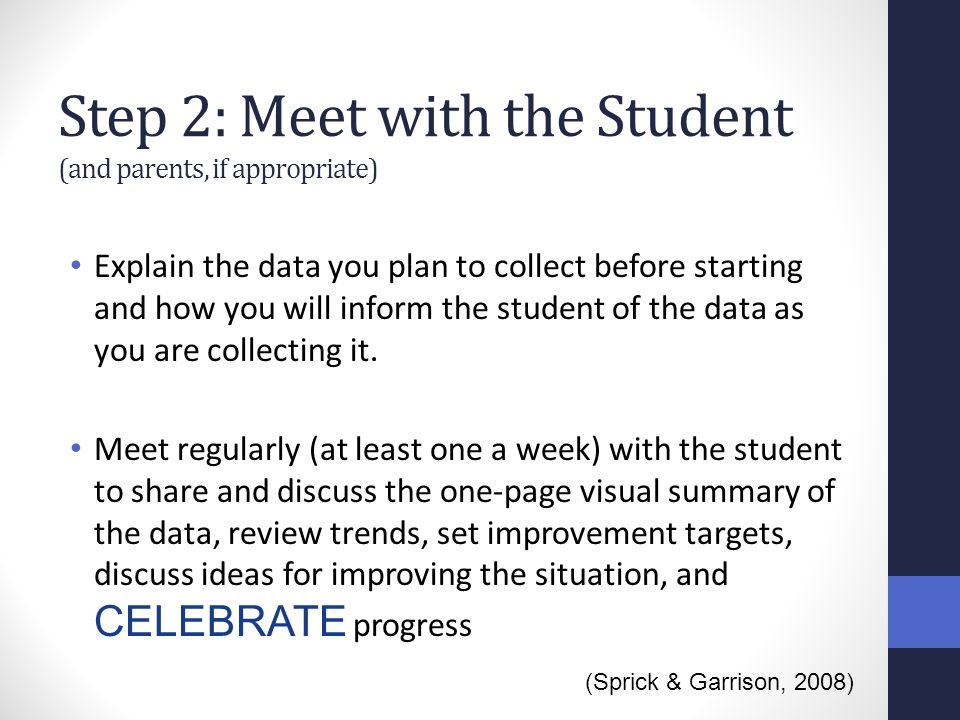 Step 2: Meet with the Student (and parents, if appropriate)