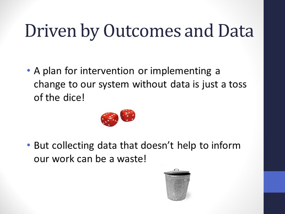Driven by Outcomes and Data