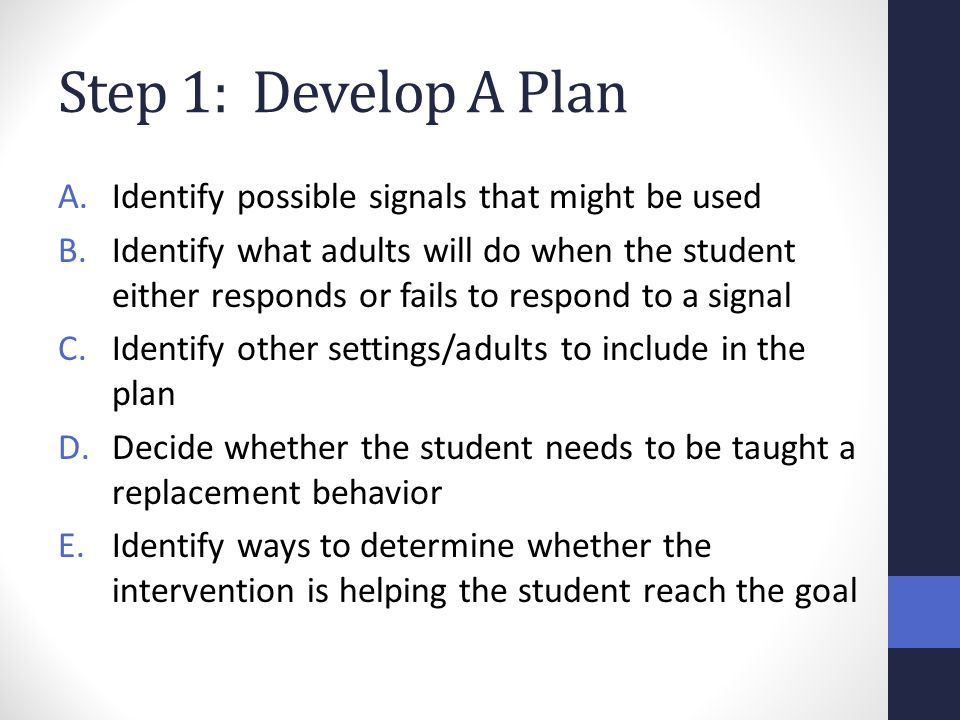 Step 1: Develop A Plan Identify possible signals that might be used
