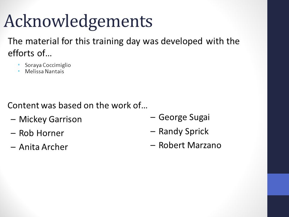 Acknowledgements The material for this training day was developed with the efforts of… Soraya Coccimiglio.