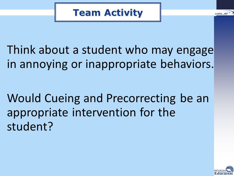 Team Activity Think about a student who may engage in annoying or inappropriate behaviors.