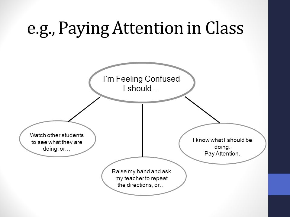 e.g., Paying Attention in Class