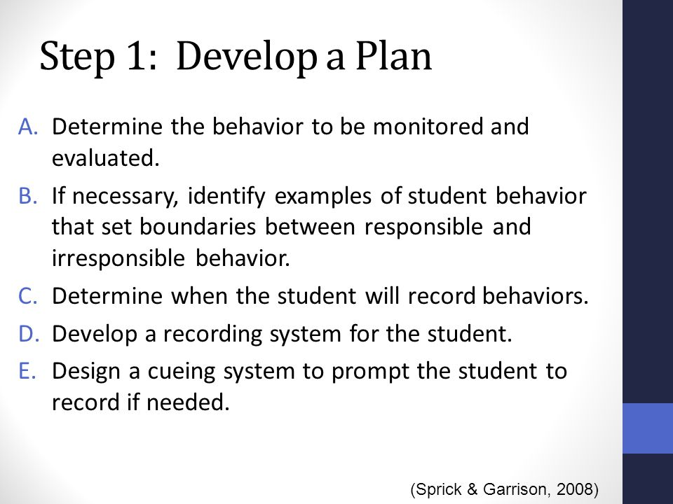Step 1: Develop a Plan Determine the behavior to be monitored and evaluated.