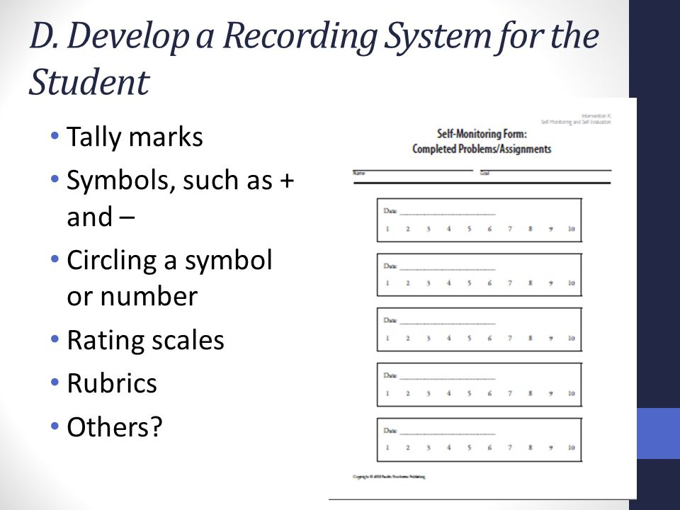 D. Develop a Recording System for the Student