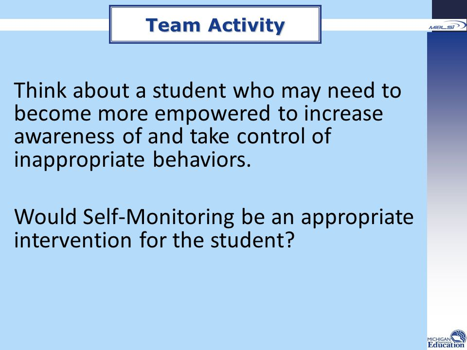 Would Self-Monitoring be an appropriate intervention for the student