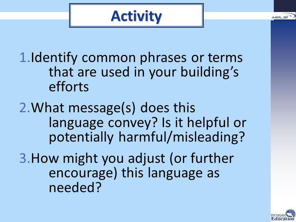 Activity Identify common phrases or terms that are used in your building's efforts.