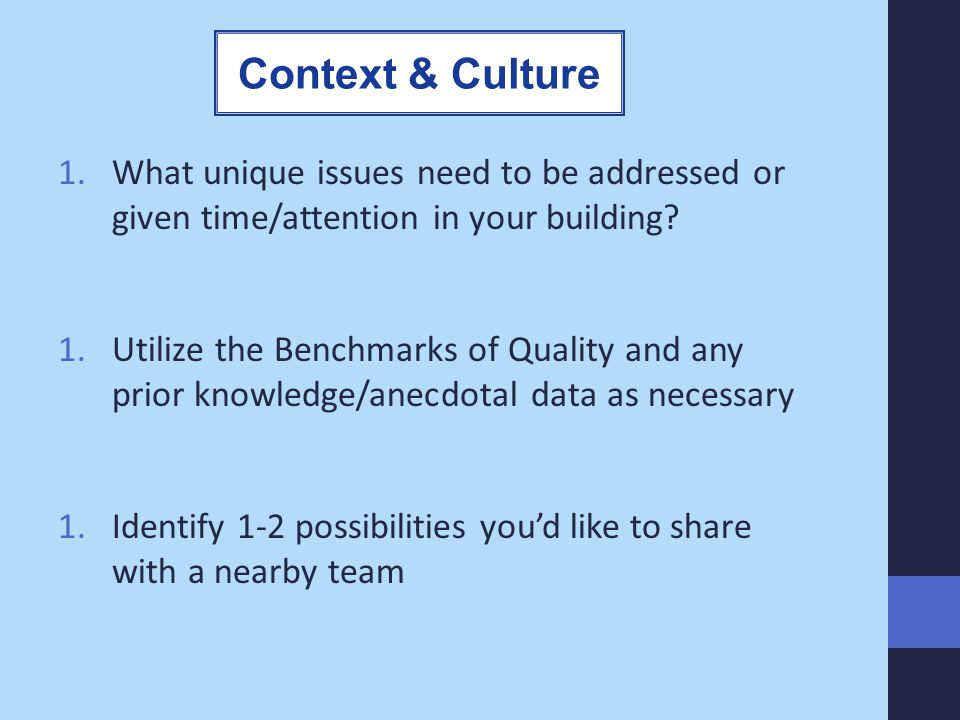 Context & Culture What unique issues need to be addressed or given time/attention in your building