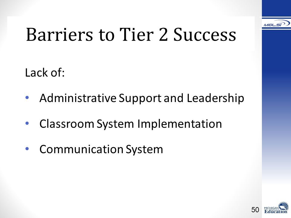 Barriers to Tier 2 Success