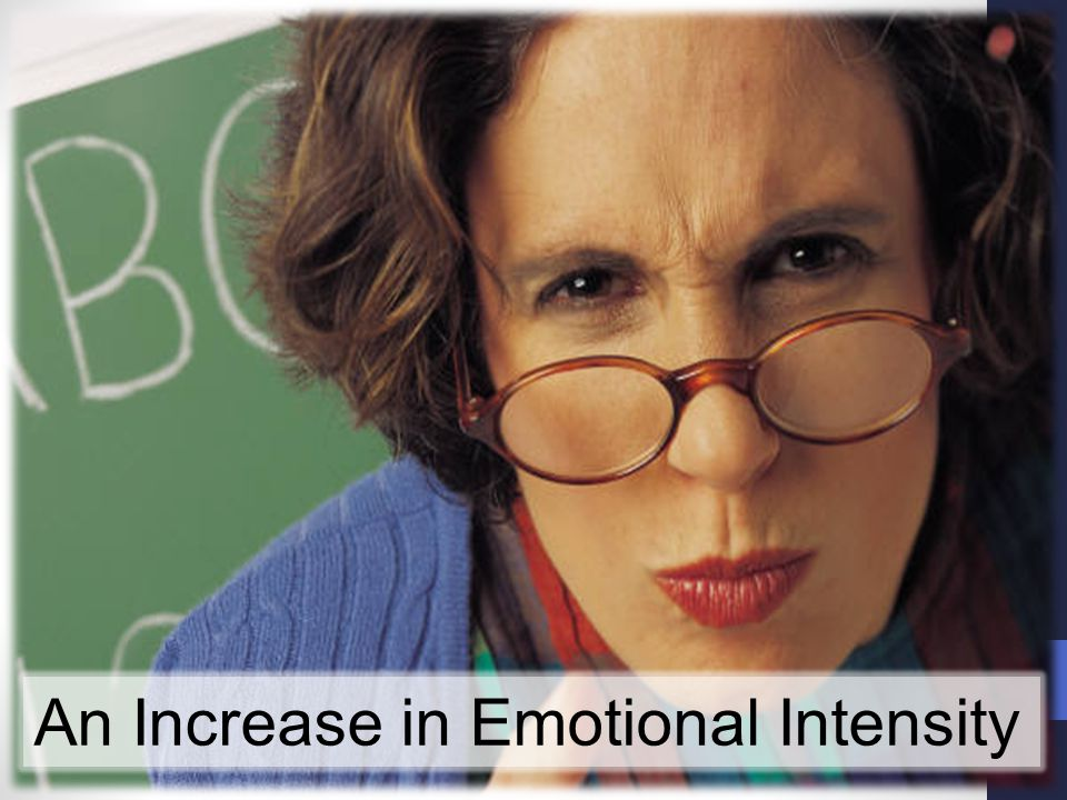 An Increase in Emotional Intensity