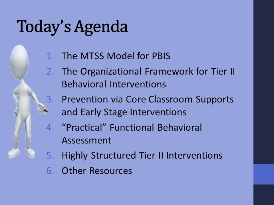 Today's Agenda The MTSS Model for PBIS