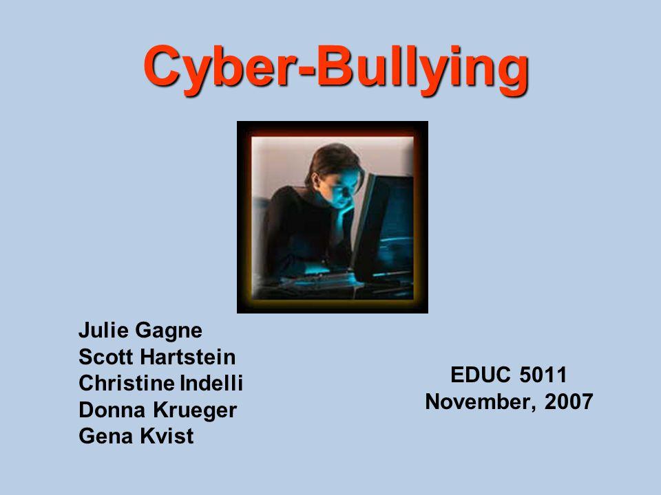 Cyber-Bullying Julie Gagne Scott Hartstein Christine Indelli