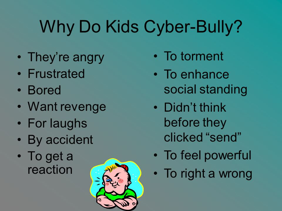 Why Do Kids Cyber-Bully