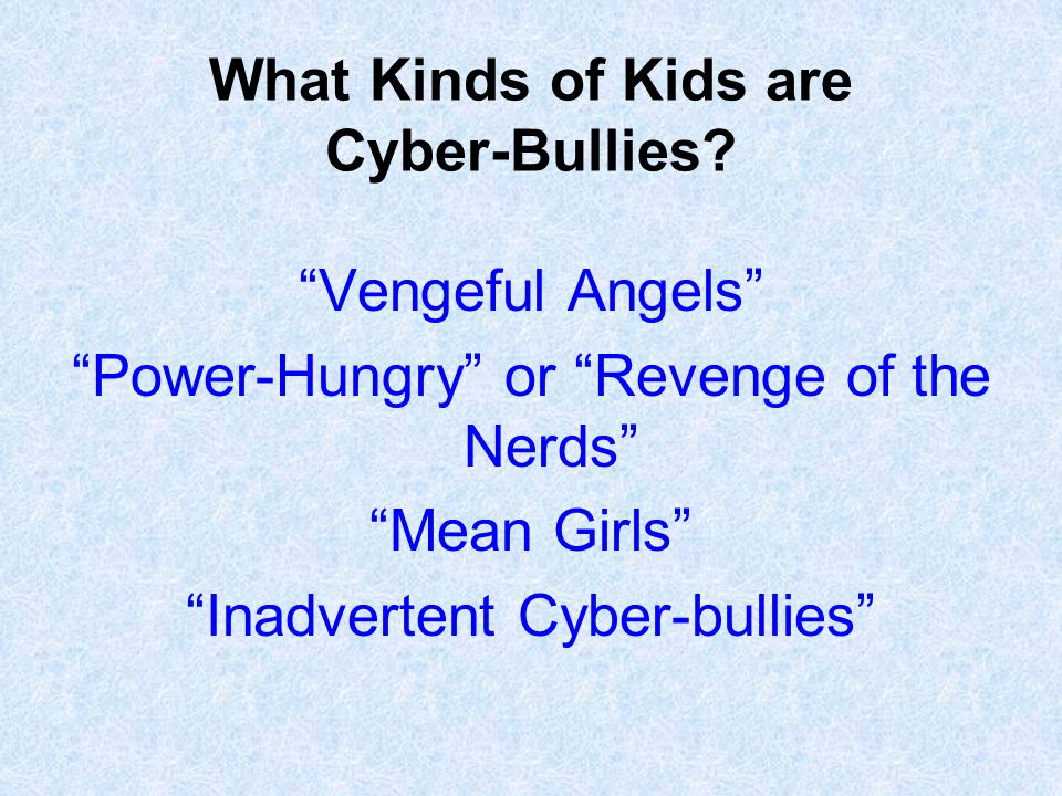 What Kinds of Kids are Cyber-Bullies