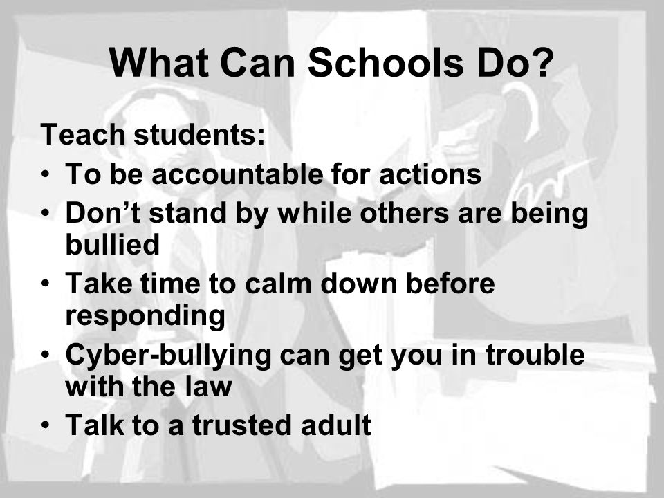 What Can Schools Do Teach students: To be accountable for actions