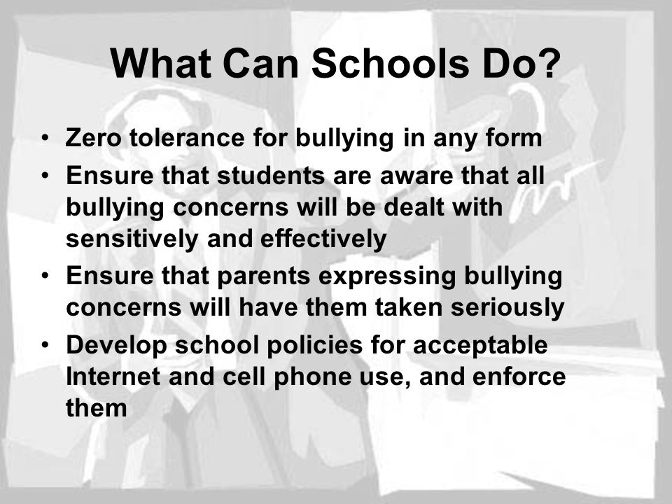 What Can Schools Do Zero tolerance for bullying in any form