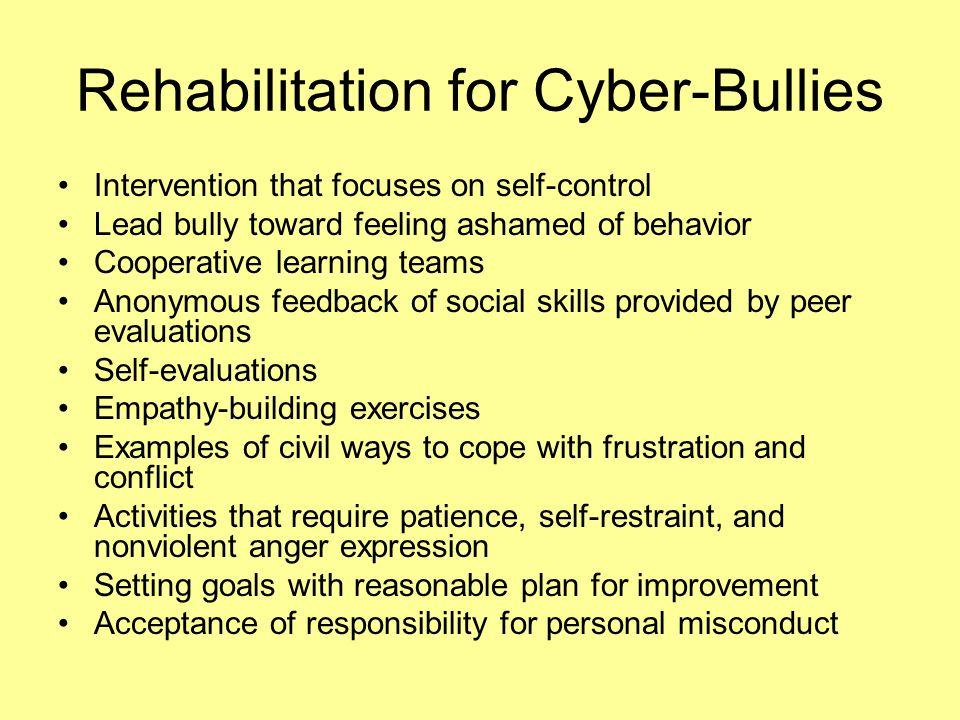 Rehabilitation for Cyber-Bullies
