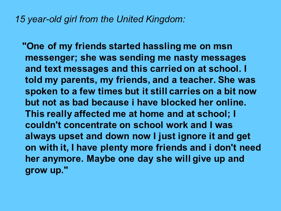 15 year-old girl from the United Kingdom: