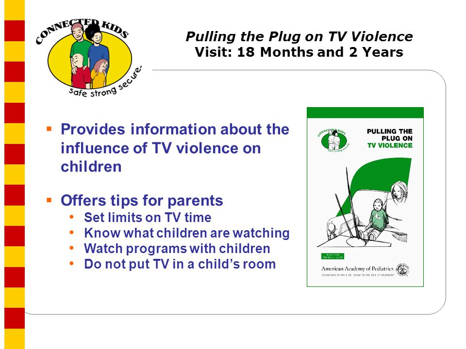 Pulling the Plug on TV Violence Visit: 18 Months and 2 Years